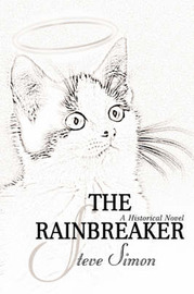 The Rainbreaker by Steve Simon, Jr