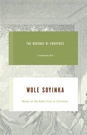 The Bacchae of Euripides by Wole Soyinka