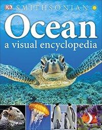 Ocean: A Visual Encyclopedia by John Woodward