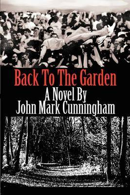 Back to the Garden by John Mark Cunningham