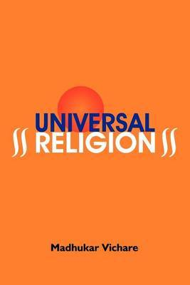 Universal Religion by Madhukar , s. Vichare image