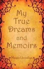 My True Dreams and Memoirs by Margie Llewallyn image