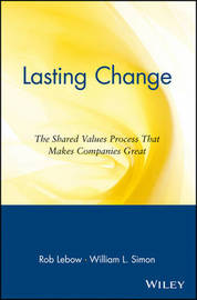 Lasting Change: The Shared Values Process That Makes Companies Great by Rob Lebow image