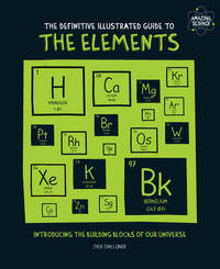 The Definitive Illustrated Guide to the Elements by Jack Challoner