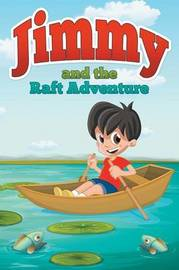 Jimmy and the Raft Adventure by Jupiter Kids