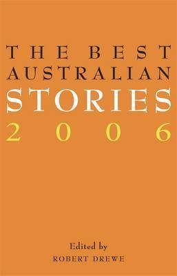 The Best Australian Stories 2006 by Robert Drewe image