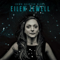Down Hearted Blues by Eilen Jewell image