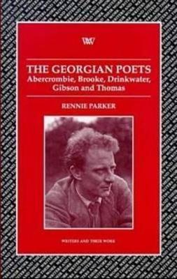 The Georgian Poets by Rennie Parker