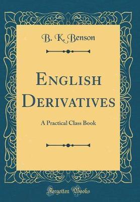 English Derivatives by B K Benson