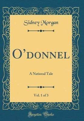 O'Donnel, Vol. 1 of 3 by Sidney Morgan image