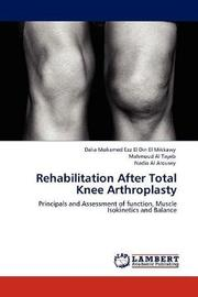 Rehabilitation After Total Knee Arthroplasty by Dalia Mohamed Ezz El Din El Mikkawy