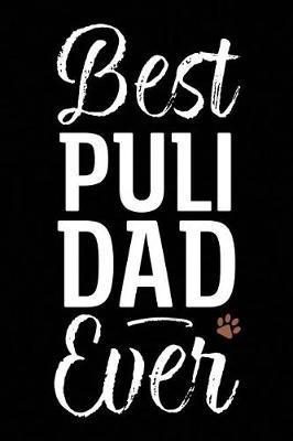 Best Puli Dad Ever by Arya Wolfe