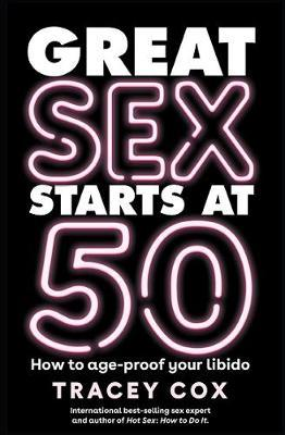 Great Sex Starts at 50 by Tracey Cox