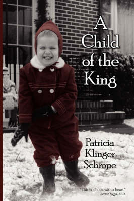 A Child Of The King by Patricia Klinger Schrope image