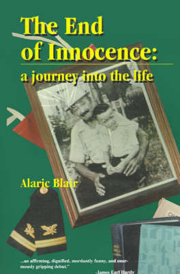 The End of Innocence: A Journey Into the Life by Alaric Wendell Blair image
