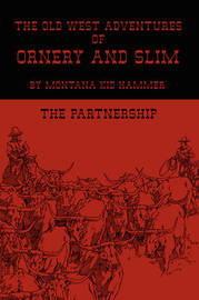 The Old West Adventures of Ornery and Slim by Montana Kid Hammer image