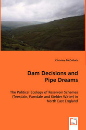Dam Decisions and Pipe Dreams by Christine McCulloch