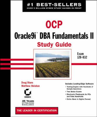 OCP: Oracle9i DBA Fundamentals II Study Guide: Exam 1Z0-032 by Matthew Weishan