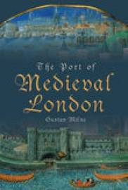 The Port of Medieval London by Gustav Milne image