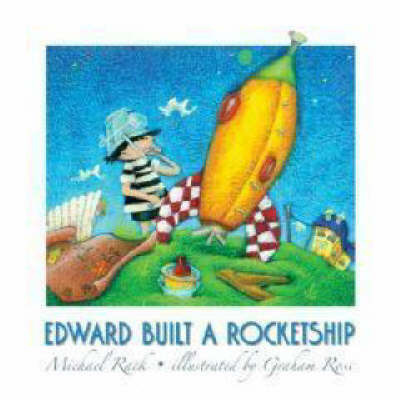 Edward Built a Rocket Ship by Michael Rack