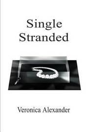 Single Stranded by Veronica Alexander image