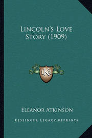 Lincoln's Love Story (1909) by Eleanor Atkinson
