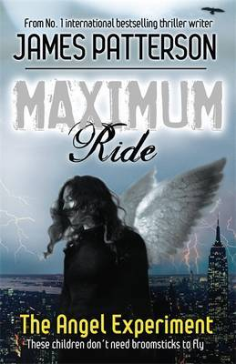 The Angel Experiment (Maximum Ride #1) by James Patterson