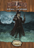 Savage Worlds RPG: Deadlands Reloaded - Explorers Edition Marshals Handbook