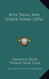 Atta Troll and Other Poems (1876) by Heinrich Heine