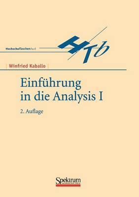 Einfuhrung in Die Analysis I by Winfried Kaballo