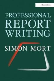 Professional Report Writing by Simon Mort image