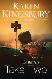 The Baxters Take Two by Karen Kingsbury
