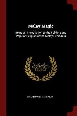 Malay Magic by Walter William Skeat image
