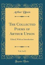 The Collected Poems of Arthur Upson, Vol. 2 of 2 by Arthur Upson image