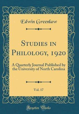 Studies in Philology, 1920, Vol. 17 by Edwin Greenlaw