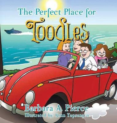 The Perfect Place for Toodles by Barbara A. Pierce