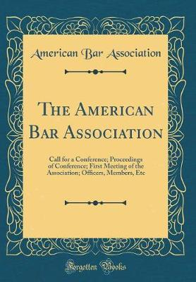 The American Bar Association by American Bar Association