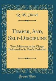 Temper, And, Self-Discipline by Richard William Church image