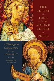 The Letter of Jude and the Second Letter of Peter by Jorg Frey