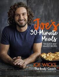 Joe's 30 Minute Meals by Joe Wicks image