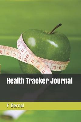Health Tracker Journal by F Bernal