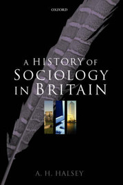 A History of Sociology in Britain by A.H. Halsey image