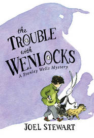 The Trouble with Wenlocks: A Stanley Wells Mystery: Bk. 1 by Joel Stewart image