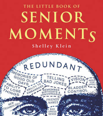 The Little Book of Senior Moments by Shelley Klein image