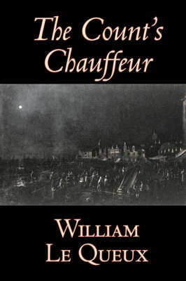 The Count's Chauffeur by William Le Queux