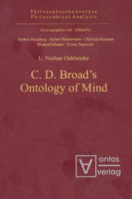 C D Broad's Ontology of Mind by L.Nathan Oaklander