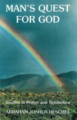 Man's Guest for God by Abraham Joshua Heschel