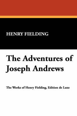 The Adventures of Joseph Andrews by Henry Fielding