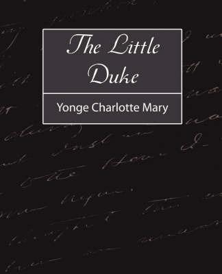 The Little Duke by Charlotte Mary Yonge Charlotte Mary
