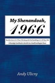 My Shenandoah, 1966 by Andy Ulicny